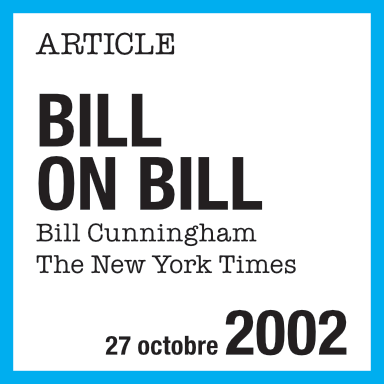 Article de presse : Bill on bill, Bill Cunningham, The New York Times