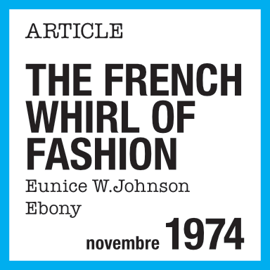 Article de presse : The French Whirl of Fashion, Eunice W. Johnson, Ebony