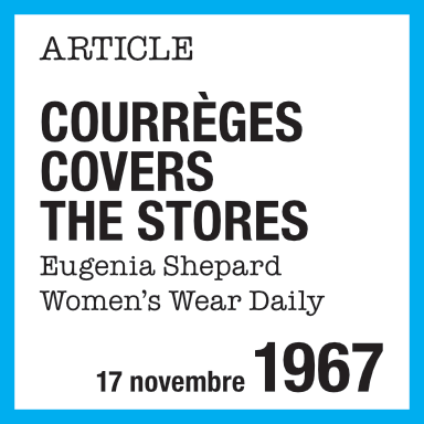 Article de presse : Courrèges covers the stores, Eugenia Shepard, Women's Wear Daily