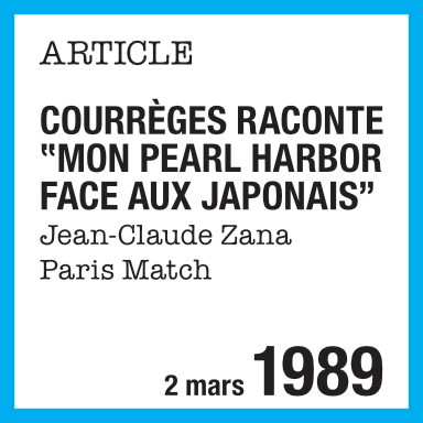 Article de presse : Courrèges raconte Mon poearl harbor face aux japonais, Jean-Claude Zana, Paris-Match