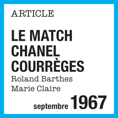 Article de presse : Le match Chanel Courrèges, Roland Barthes, Marie Claire